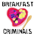 Breakfast Criminals