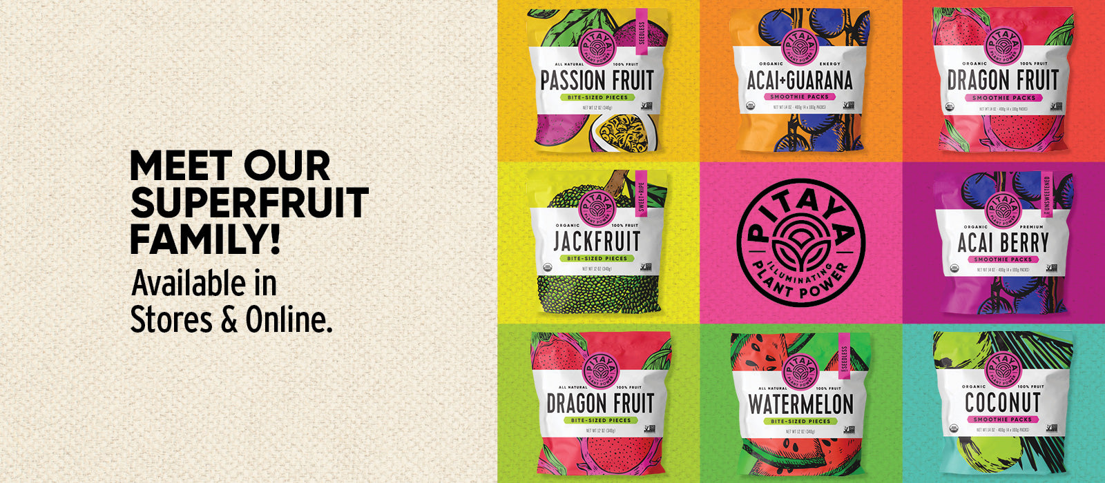Meet Our Super-Fruit Family Pitaya Foods