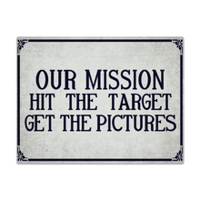 "Load image into Gallery viewer, ""Our Mission....."" Metal Sign 16inx12in (Distressed Appearance) - I Love a Hangar"