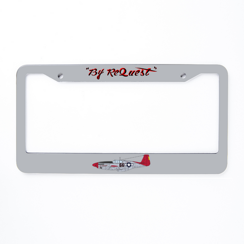"P-51 ""By ReQuest"" Inspired License Plate Frame - I Love a Hangar"
