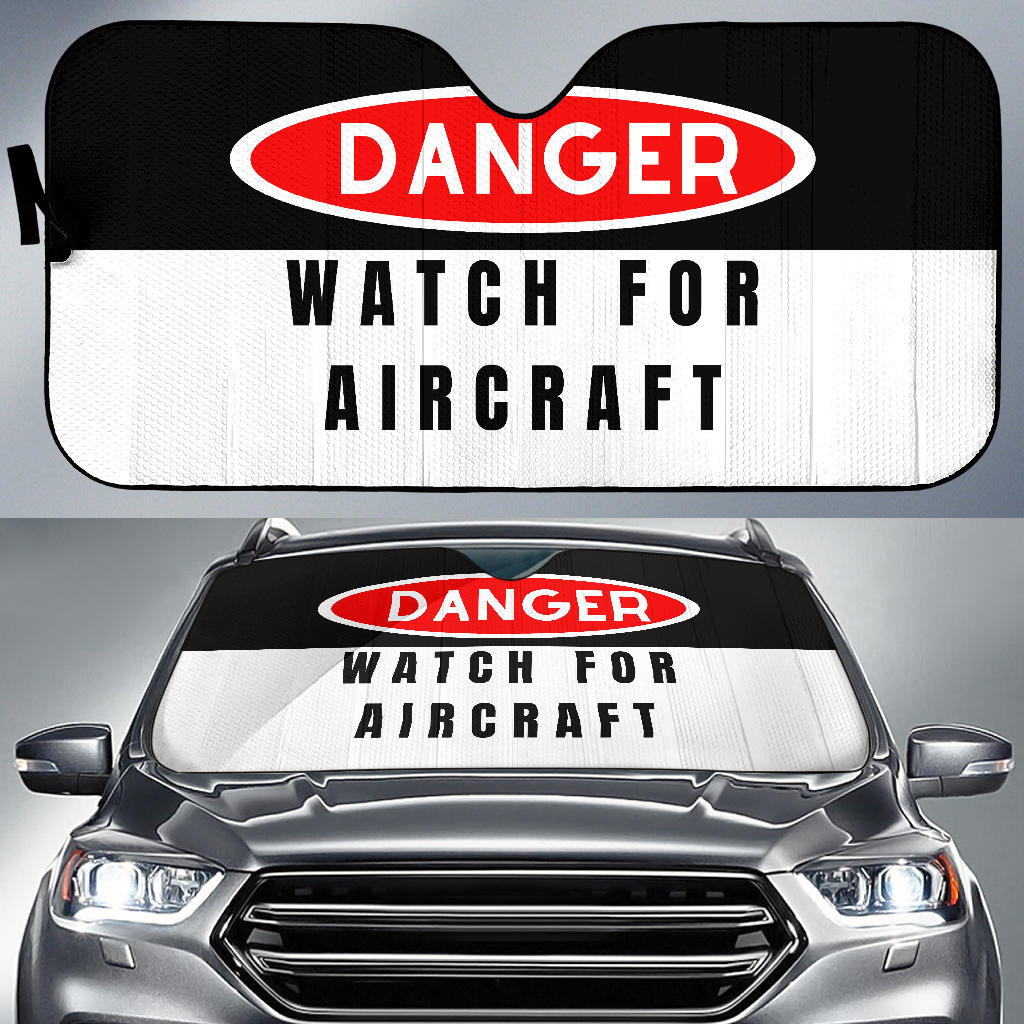 Danger : Watch For Aircraft Sun Shade - I Love a Hangar