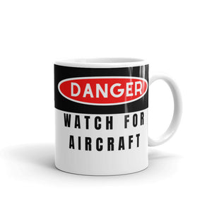 Danger: Watch For Aircraft Mug - I Love a Hangar