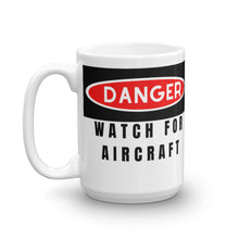 Load image into Gallery viewer, Danger: Watch For Aircraft Mug - I Love a Hangar