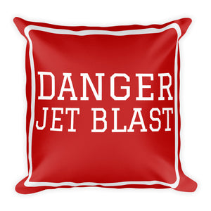 Danger Jet Blast Basic Pillow - Double Side Print - I Love a Hangar