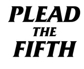 Plead The Fifth