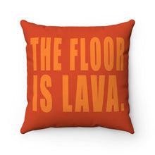 Load image into Gallery viewer, The Floor is Lava Pillow
