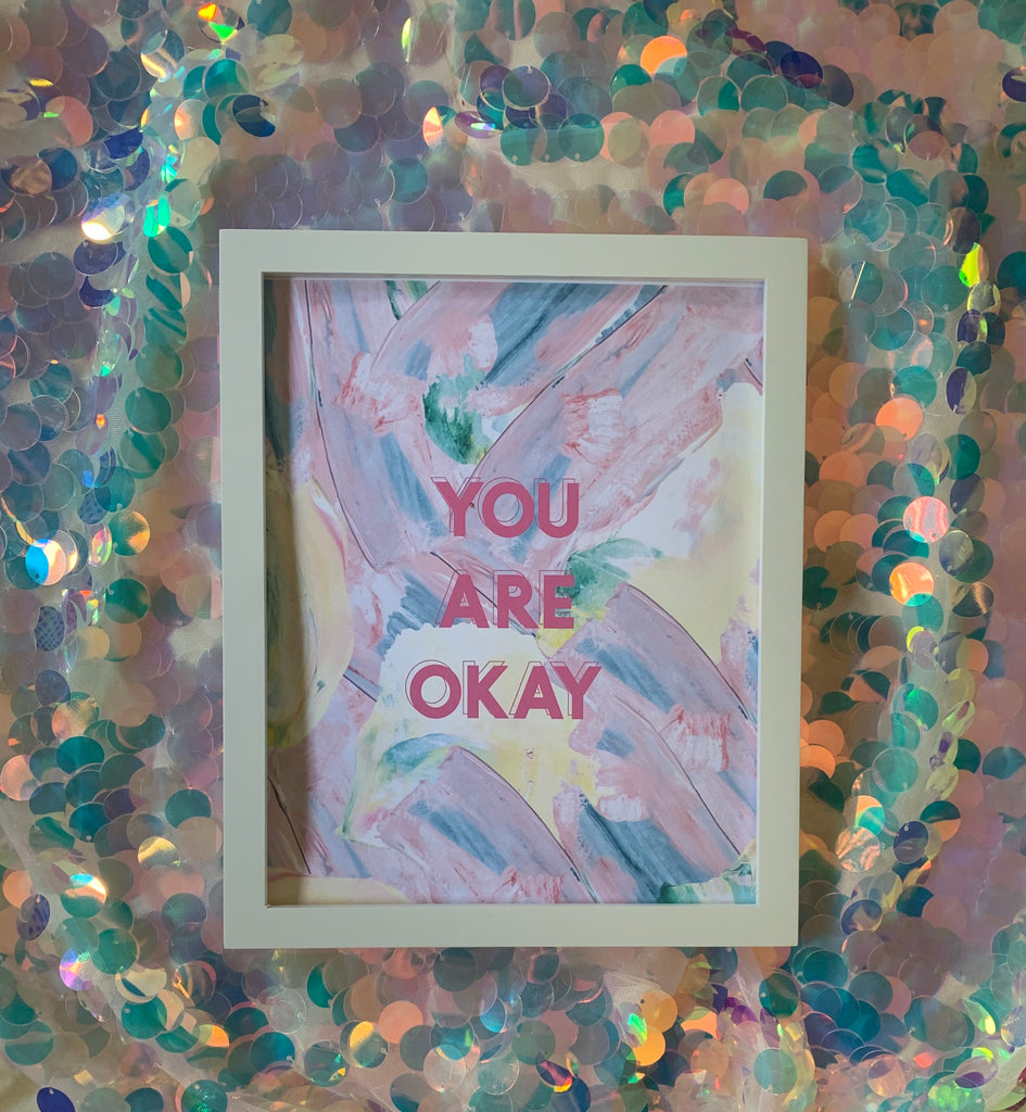 You Are Okay 8x10 Print