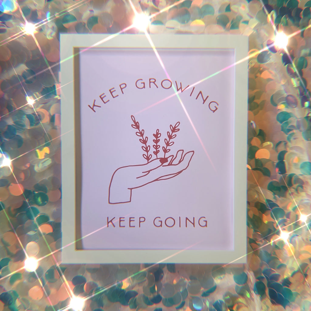 Keep Going Keep Growing 8x10 Print