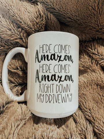 HERE COMES AMAZON 15oz Mug