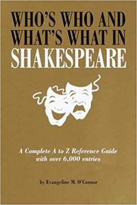 Who's Who And What's What In Shakespeare