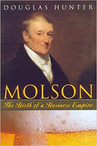 Molson: The Birth of a Business Empire