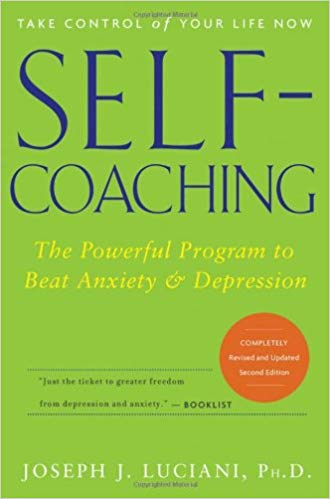 Self-Coaching: the Powerful Program to Beat Anxiety & Depression