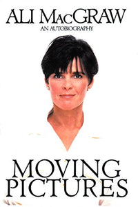 Moving Pictures - An Autobiography