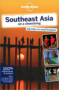 Southeast Asia on a Shoestring (Lonely Planet)