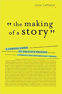 """The Making of a Story"": a Norton Guide to Creative Writing"