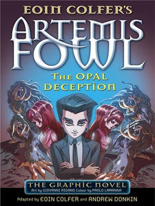 Artemis Fowl: the Opal Deception (Graphic Novel)