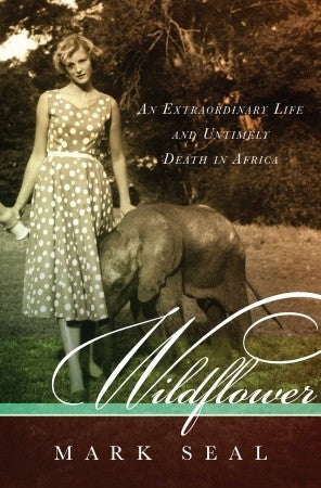 Wildflower: An Extraordinary and Untimely Death in Africa