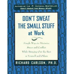Don't Sweat The Small Stuff With at Work