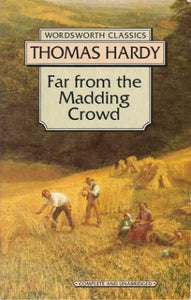 Far From the Madding Crowd (Wordsworth Classics)