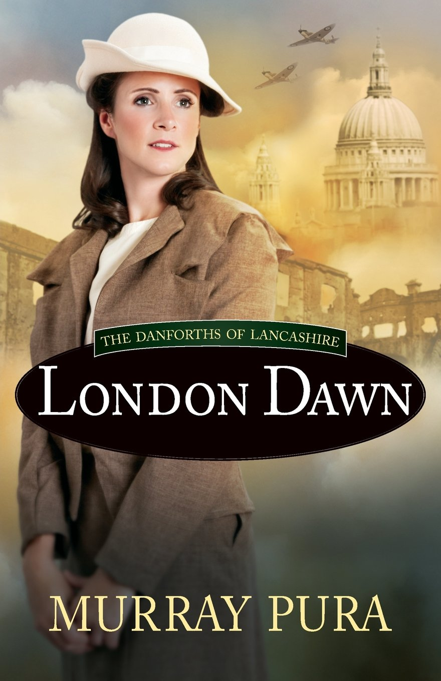 The Danforths of Lancashire Book 3: London Dawn
