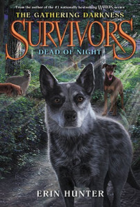 Survivors (The Gathering Darkness) #2: Dead of Night