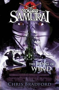 Young Samurai Book 7: The Ring of Wind