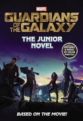 Guardians of the Galaxy: The Junior Novel