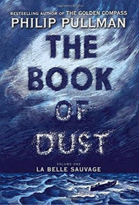 The Book of Dust: Vol.1 La Belle Sauvage