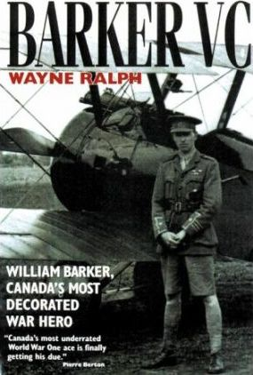 Barker VC: William Barker, Canada's Most Decorated War Hero