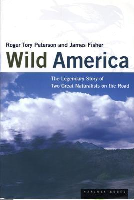 Wild America: The Legendary Story of Two Great Naturalists on the Road