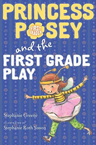 Princess Posey and the First Grade Play (Book 11)