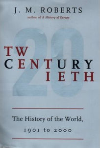 Twentieth Century: The History of the World 1901 to 2000