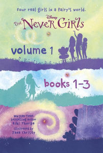 The Never Girls Volume 1: Books 1-3
