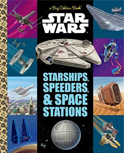 Star Wars: Starships, Speeders & Space Stations