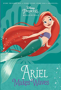 Disney Princess Beginnings: Ariel Makes Waves
