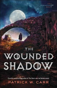 The Wounded Shadow (The Darkwater Saga #4)