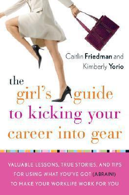 The Girls's Guide to Kicking Your Career Into Gear