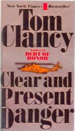 Clear and Present Danger - a Jack Ryan Novel