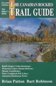 The Canadian Rockies Trail Guide (7th ed.)