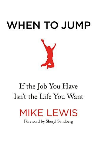 When To Jump: If the Life You Have Isn't the Life You Want