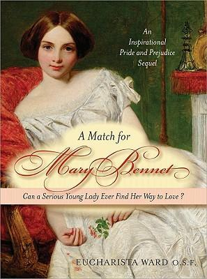 A Match for Mary Bennett: an Inspirational Sequel to Pride & Prejudice