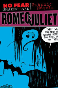 No Fear Shakespeare Graphic Novels - Romeo & Juliet