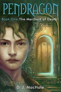 Pendragon Book One: The Merchant of Death