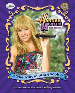 Hannah Montana The Movie - the Movie Storybook