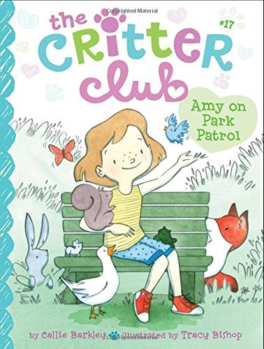 The Critter Club #17: Amy on Park Patrol