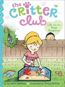 The Critter Club #19: Liz and the Nosy Neighbor