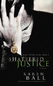 Shattered Justice: Family Honor Series, Book 1