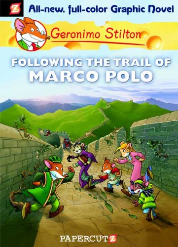 Geronimo Stilton Graphic Novel #4: Following the Trail of Marco Polo