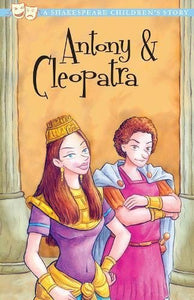 A Shakespeare Children's Story: Antony and Cleopatra