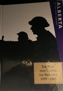Alberta in the 20th Century (Vol.8): The War That United the Province 1939-1945